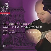 The Knight of the Lute - Music from the Varietie of Lute Lessons / Matthew Wadsworth