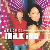 Milk Inc.: Forever [13 Tracks]