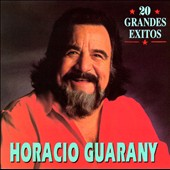 Horacio Guarany: 20 Grandes Exitos
