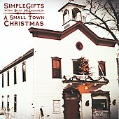 Simple Gifts/Billy McLaughlin/Simple Gifts w/Billy McLaughlin: A Small Town Christmas *