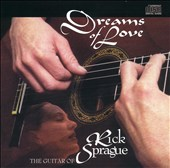 Dreams of Love: The Guitar of Rick Sprague