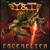 Y&T: Facemelter *