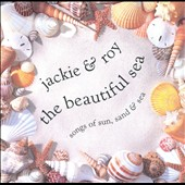 Jackie & Roy: The Beautiful Sea: Song of Sun, Sand, and Sea
