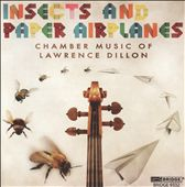 Lawrence Dillon: Insects and Paper Airplanes