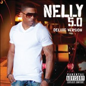 Nelly: 5.0 [Deluxe Edition] [PA]