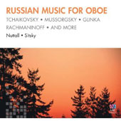 Russian Music for Oboe - Works of Tchaikovsky, Rachmaninov, Mussorgsky, Glinka, et al. / David Nuttall, oboe; Larry Sitsky, piano