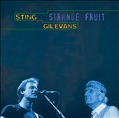Gil Evans/Sting (Gordon Matthew Thomas Sumner): Strange Fruit