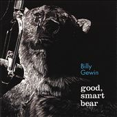 Billy Gewin: Good, Smart Bear *