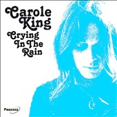 Carole King: Crying in the Rain [Pazzazz]