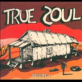Various Artists: True Soul, Vol. 1: Deep Sounds from Left of Stax
