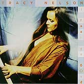 Tracy Nelson: I Feel So Good