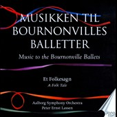 Musikken til Bournonvilles Balletter, Vol. 4: Et Folkesagn