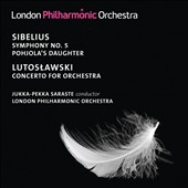Sibelius: Symphony No. 5; Lutoslawski: Concerto for Orchestra