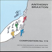 Anthony Braxton: Composition No. 174: For Ten Percussionists, Slide Projections, Constructed Environment