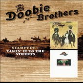 The Doobie Brothers: Stampede/Takin' It to the Streets