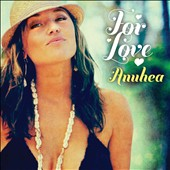 Anuhea: For Love [Digipak]