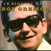 Roy Orbison: 16 Biggest Hits