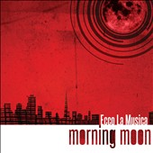 Morning Moon / Ecco La Musica
