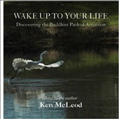 Ken McLeod: Wake Up to Your Life