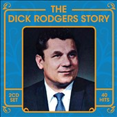 Dick Rodgers: The Dick Rodgers Story