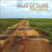 Franco Morone: Miles of Blues