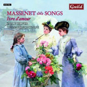 Massenet Songs: Ivre d'Amour / Sally Silver, soprano; Richard Bonynge, piano