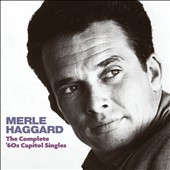 Merle Haggard: The Complete '60s Capitol Singles
