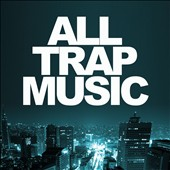 Various Artists: All Trap Music