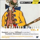 Les Ballets Russes, Vol. 9 - works by Milhaud, Scarlatti & Sauget / German Radio PO. Reimer