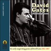 David Gates: The Early Years 1962-1967 *