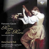 Francesco Caccini: Maria, dolce Maria - Sacred and secular songs / Elena Cecchi Fedi, soprano