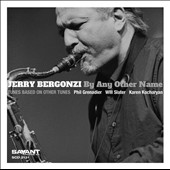 Jerry Bergonzi: By Any Other Name