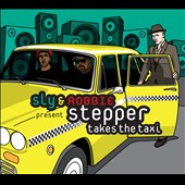 Sly & Robbie: Stepper Takes the Taxi [Digipak]