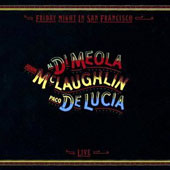 John McLaughlin/Al di Meola/Paco de Lucía: Friday Night in San Francisco
