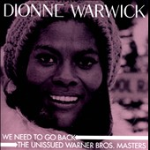 Dionne Warwick: We Need to Go Back: The Unissued Warner Bros. Masters