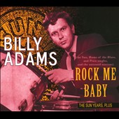 Billy Adams: Rock Me Baby: The Sun Years, Plus [Digipak] *