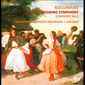 Goldmark: Rustic Wedding Symphony; Symphony No. 2 / Singapore SO, Shui
