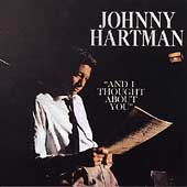 Johnny Hartman: And I Thought About You