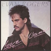 Evan Rogers: Love Games [Bonus Tracks] [Remastered]