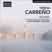 Teresa Carreño: Reverie - selected music for piano solo / Alexandra Oehler, piano