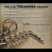 Clayton-Hamilton Jazz Orchestra/Ernie Andrews/Barbara Morrison: The  L.A. Treasures Project: Live At Alvas Showroom [Digipak]