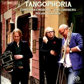 Tangophoria - works by Piazzolla, Cobian, Troilo, Demare / Christian Lindberg, trombone; Jens Lundberg, bandoneon; Roland Pontinen, piano