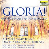 Robert Shaw (Conductor/Chorus Director): Gloria! Music of Praise and Inspiration