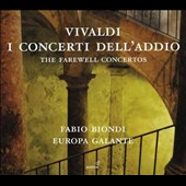 Vivaldi: I concerti dell'addio - The Farewell Concertos / Fabio Biondi, violin & direction; Europa Galante