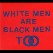 Young Fathers: White Men Are Black Men Too [Slipcase] *