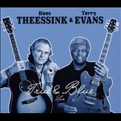 Hans Theessink/Terry Evans: True & Blue [Digipak] *