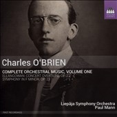 Charles O'Brien (1882-1968): Complete Orchestral Music, Vol. 1 / Liepaja SO; Paul Mann