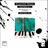 Krzysztof Meyer (b.1943): Piano Works, Vol. 2 / Marek Szlezer, piano
