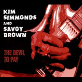 Kim Simmonds/Savoy Brown: The  Devil to Pay [Digipak]