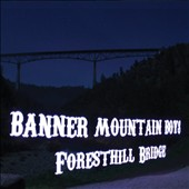 Banner Mountain Boys: Foresthill Bridge